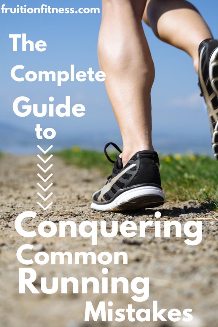 The Complete Guide to Conquering Common Running Mistakes