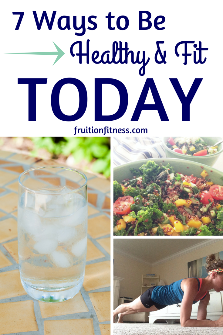 7 Ways to Be Healthy and Fit Today