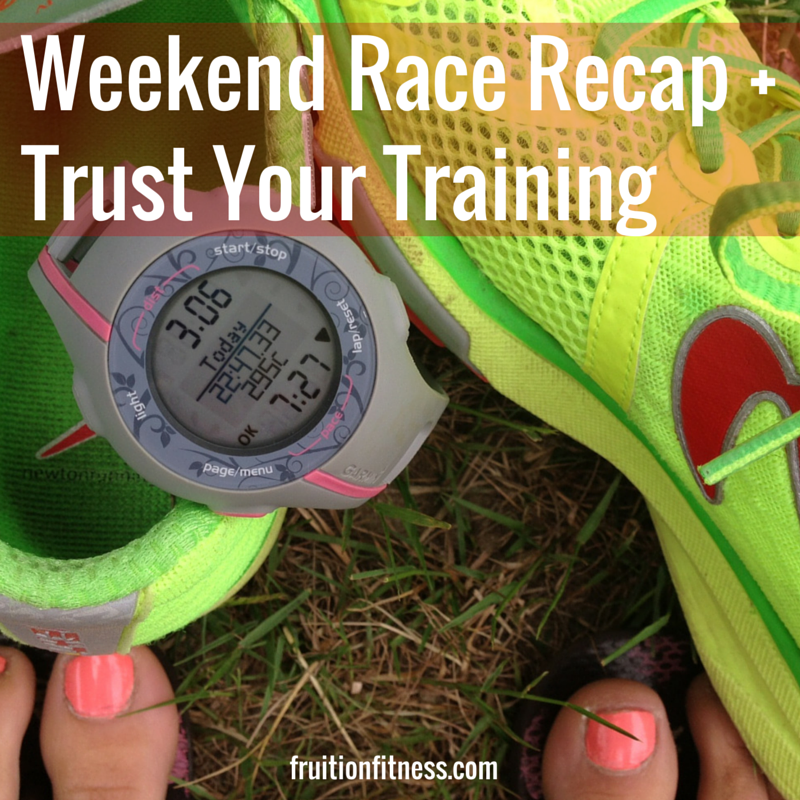 Weekend Race Recap + Trust Your Training
