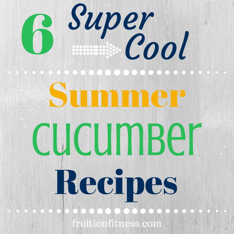 6 {Super} Cool Summer Cucumber Recipes