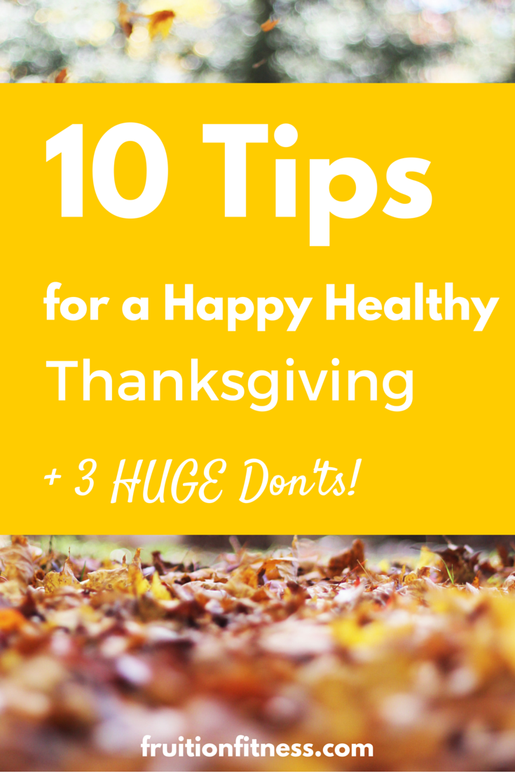10 Tips for a Healthy Thanksgiving Celebration + 3 HUGE Don'ts!