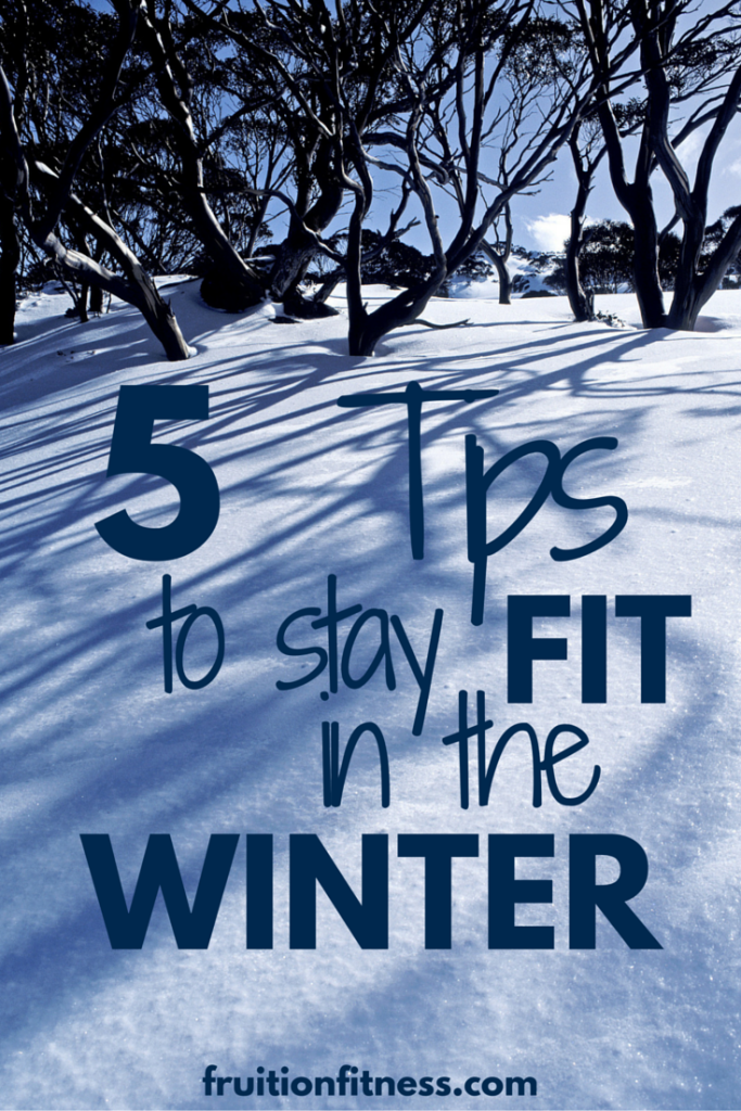 5 Tips to Stay Fit in the Winter
