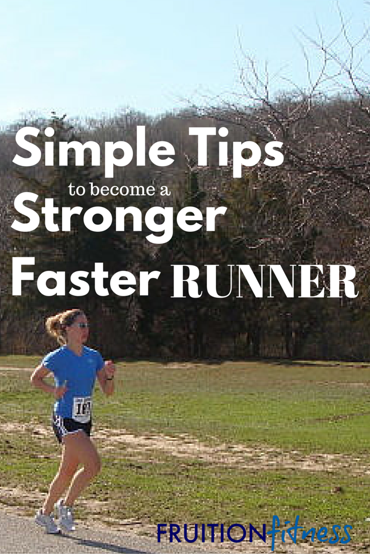 Simple Tips to Become a Stronger, Faster Runner