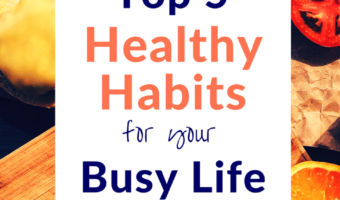 The Top 5 Healthy Habits for Your Busy Life