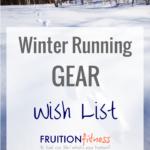 Winter Running Gear Wish List