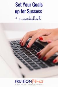Set Your Goals Up for Success + a bonus worksheet