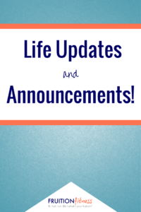 Life Updates and Announcements